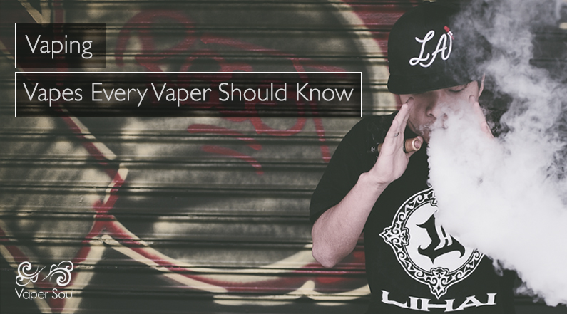 Vapes Every Vaper Should Know