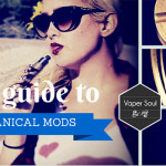 The Vaper's Guide To Mechanical Mods
