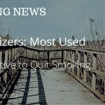 VAPING NEWS: Vaporizers: Most Used Alternative to Quit Smoking {October 10, 2015}