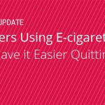WEEKEND UPDATE: Smokers Using E-cigarettes May Have it Easier Quitting {JAN 3, 2015}