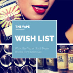 The Vape Wishlist: What the Vaper Soul Team Wants for Christmas