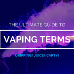 The Ultimate Guide To Vaping Terms